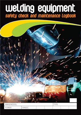 Welding Equipment Safety & Maintenance Logbook